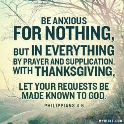 Be anxious for nothing, but in everything by prayer and supplication, with THANKSGIVING, let you ...