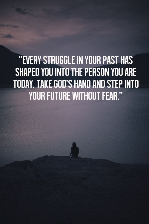 Every Struggle in your Past has Shaped you into the person you are today, take god's hand  ...