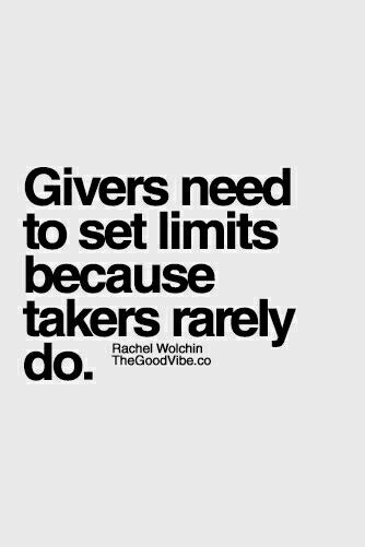 Givers need to set limits because takers rarely do