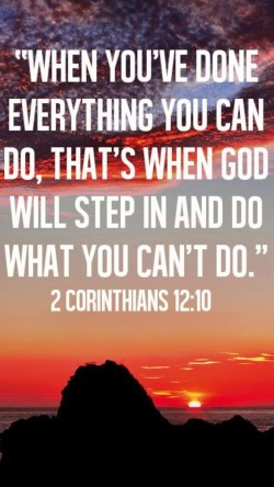 When you've done everything you can do, that's when God will step in and do what you ...