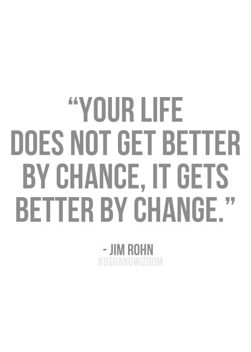 Get A Life Quotes Custom Your Life Does Not Get Betterchance It Gets Betterchange