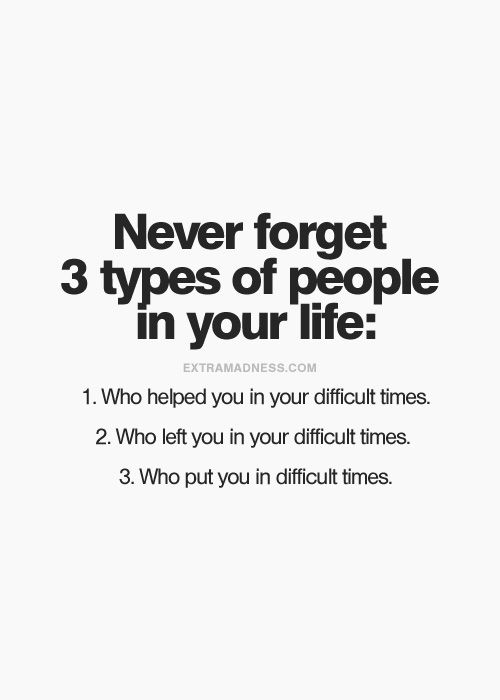 Quotes About Having Someone In Your Life: Never Forget 3 Types Of People In Your Life.