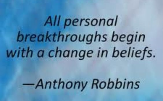 All personal breakthroughs begin with a change in beliefs.