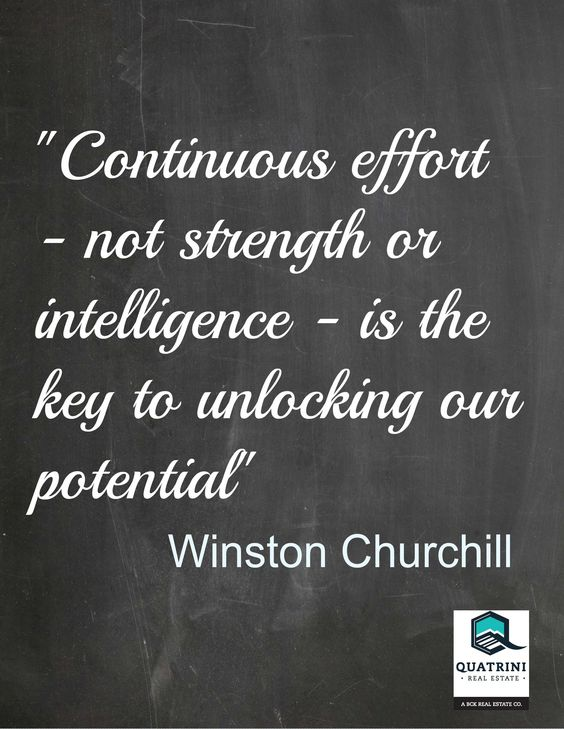 Continuous effort – not strength or intelligence – is the key to unlocking our poten ...