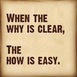 Then the why is clear, the how is easy