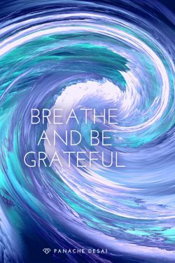 Breath and be grateful.