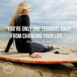You're only one thought away from changing your life.
