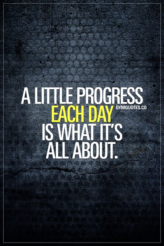 A little progress each day is what it's all about.