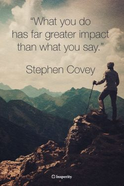What you do has a far greater impact than what you say.