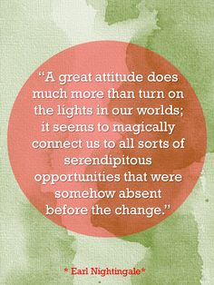A great attitude does much more than turn on the lights in our worlds; it seems to magically con ...