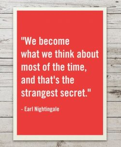 We become what we think about most of the time, and that's the strangest secret  – E ...